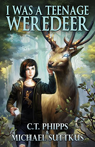 A Review of I Was a Teenage Weredeer by C.T. Phipps and M. Suttkus